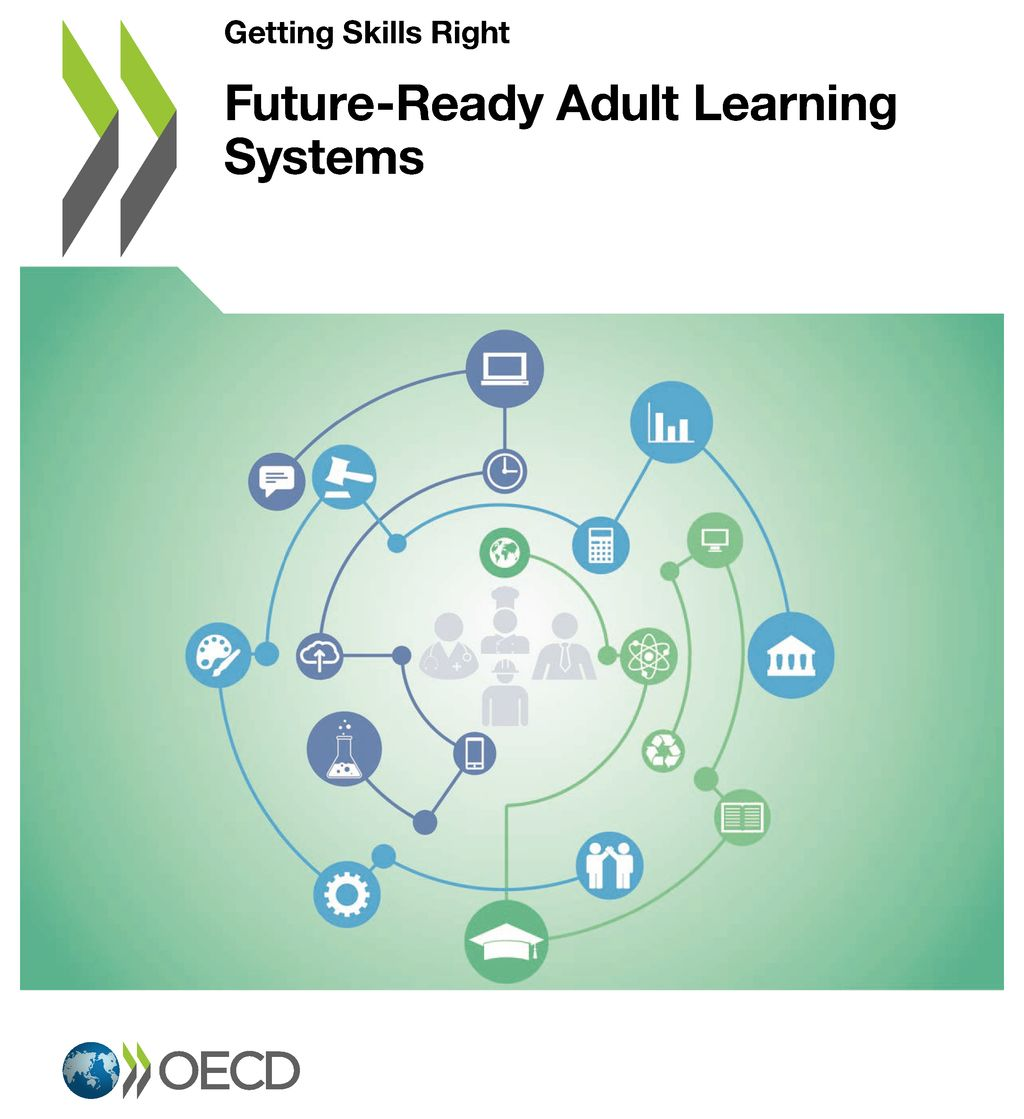 https://read.oecd-ilibrary.org/education/getting-skills-right-future-ready-adult-learning-systems_9789264311756-en#page1