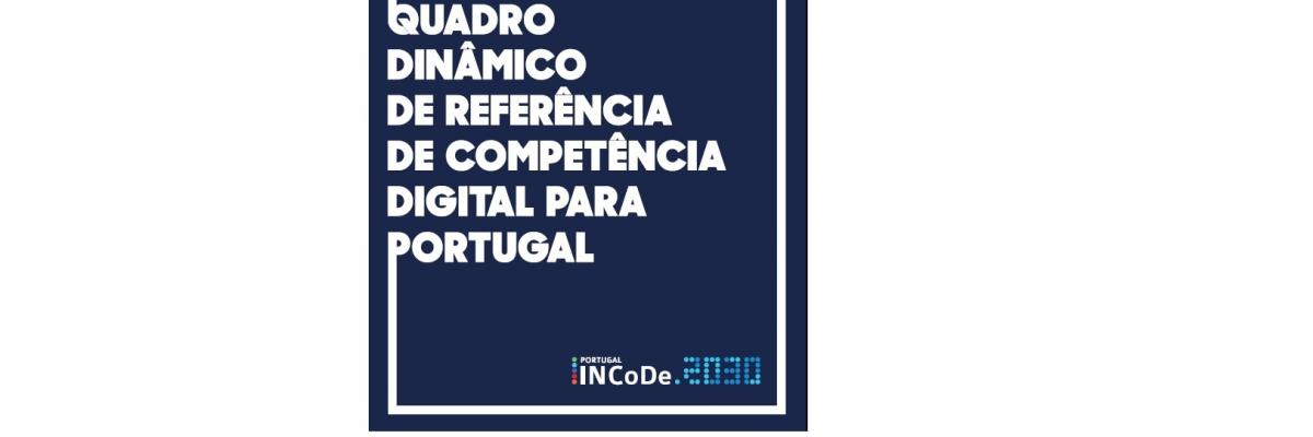 INCoDe.2030 releases Digital Competence Dynamic Reference Framework