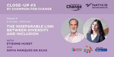 """O elo inseparável entre a Diversidade e Inclusão"" é o tema da 3ªEdição do CLOSE-UP by Champion For Change"